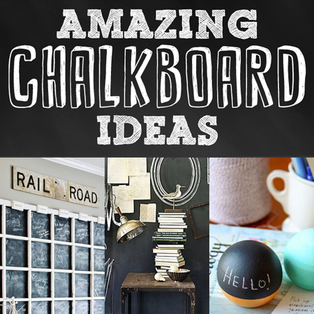 Amazing Chalkboard Ideas {Diy Projects} - The Cottage Market