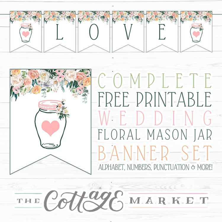 Complete Free Printable Floral Banner Set   Mason Jar Wedding - The
