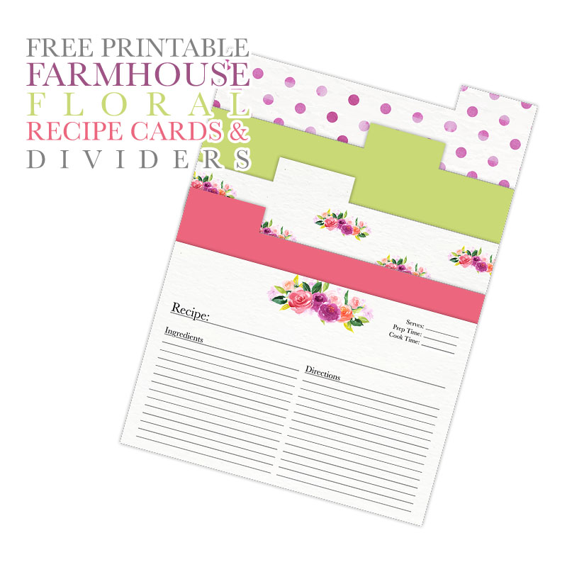 Free Printable Farmhouse Floral Recipe Cards and Dividers - The