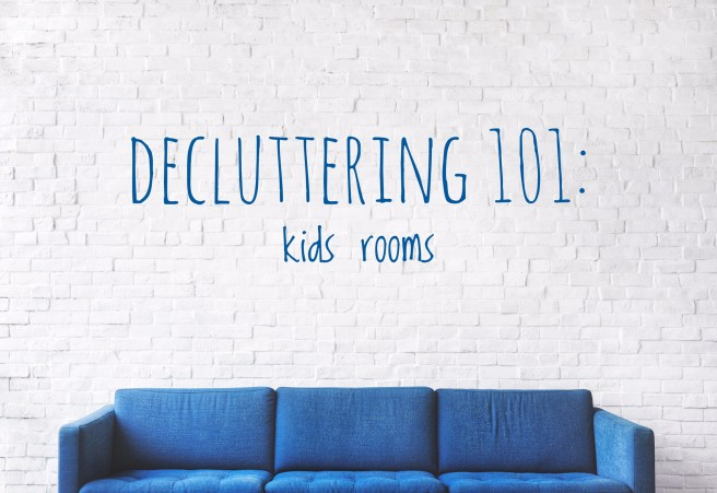 Decluttering 101 Kids Rooms Courtney Faith