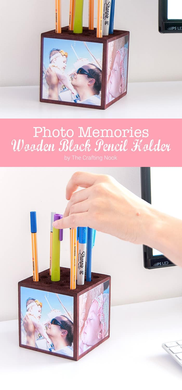 Homemade Pencil Holders Photo Memories Wooden Block Pencil Holder The Crafting Nook
