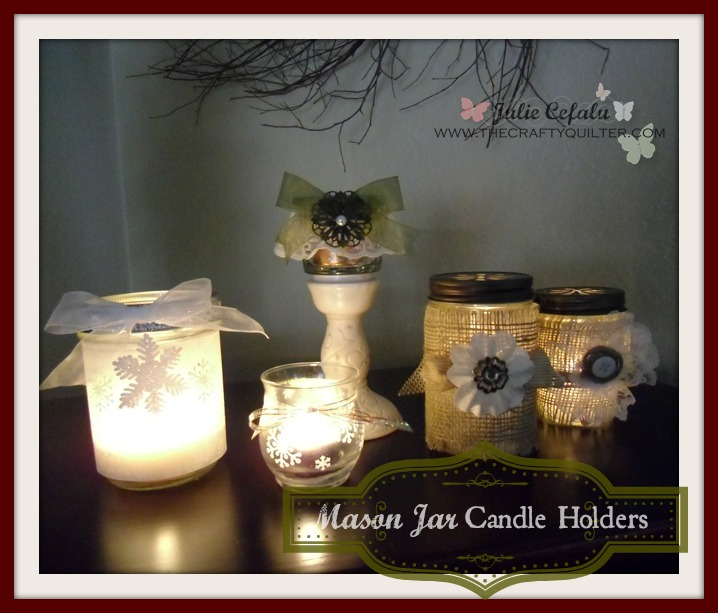 christmas once a month april mason jar candle holders the crafty quilter. Black Bedroom Furniture Sets. Home Design Ideas