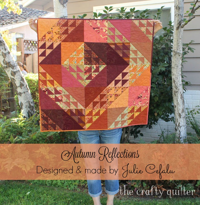Autumn Reflections quilt designed & made by Julie Cefalu @ The Crafty Quilter