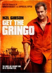 Get the Gringo (2012) by The Critical Movie Critics