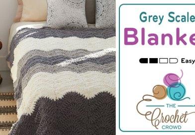Crochet Grey Scale Blanket + Tutorial