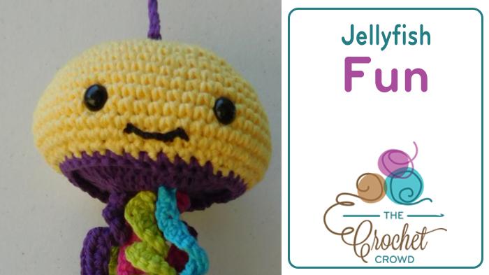 Jellyfish Amigurumi Tutorial : The Crochet Crowd - Crochet Patterns, Challenges, Videos ...