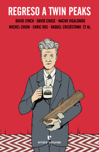 Regreso a Twin Peaks, de David Lynch, David Chase, Nacho Vigalondo, Michael Chion et Al.