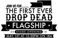 Drop Dead Flagship Store Opening