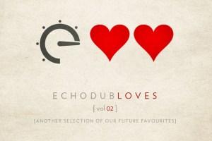 Echodub Loves Vol. 02