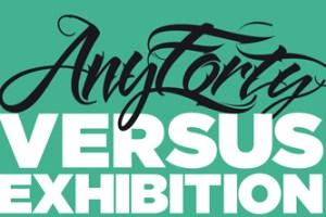 AnyForty Versus Exhibition