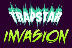 Trapstar Invasion at The Candy Store