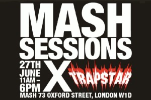 Mash Sessions x Trapstar