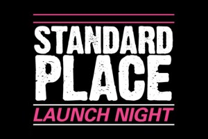 Standard Place Launch Night