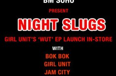 BM Soho present Night Slugs in-store