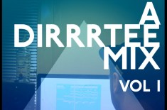 A Dirrrtee Mix Vol. 1 – Benton