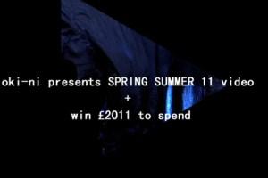 oki-ni Spring/Summer '11 Video