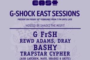 G-Shock East Sessions (Feb 18th)
