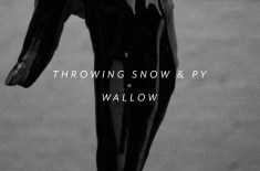 Throwing Snow & Py – 'Wallow' [Super]