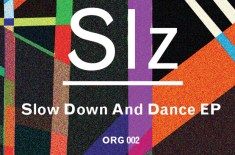 Slz – Slow Down And Dance EP (Free Track)