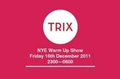TRIX NYE Warm Up Show