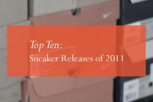 Top 10: Sneaker releases of 2011