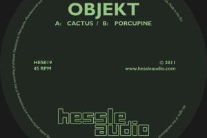 Listen: Objekt – Cactus / Porcupine [Hessle Audio]