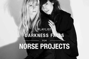 Norse Projects Playlist: Darkness Falls