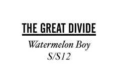 "The Great Divide SS12 Lookbook ""Watermelon Boy"""
