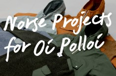 Norse Projects for Oi Polloi Capsule Collection