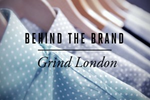 Style Britain Presents: Behind The Brand – Grind London