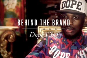 Style Britain Presents: Behind The Brand – Dope Chef