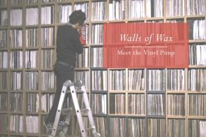 Walls of Wax: Meet the Vinyl Pimp – Discogs biggest record seller