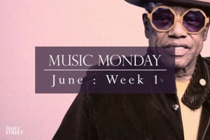 Music Monday: June Week 1