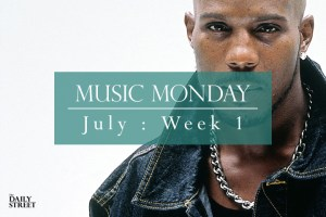 Music Monday: July Week 1
