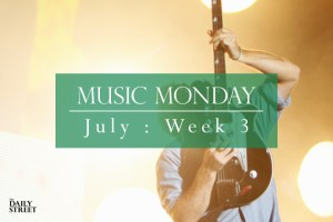 Music Monday: July Week 3
