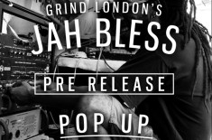 Grind London Jah Bless pre release pop-up