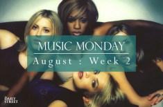 Music Monday: August Week 2