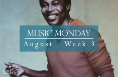 Music Monday: August Week 3