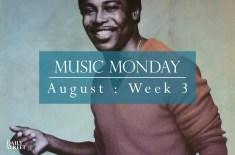 Music Monday: August Week 3