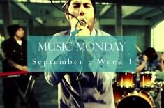 Music Monday: September Week 1