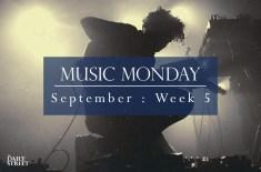Music Monday: September Week 5
