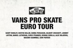 Vans Pro Skate Euro Tour Hits The UK