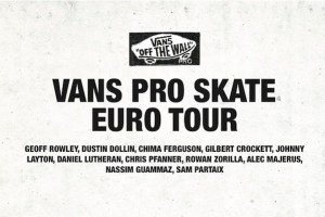 Vans Pro Skate Euro Tour Hits The UK