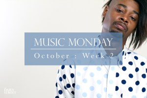 Music Monday: October Week 2
