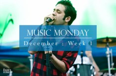 Music Monday: December Week 1
