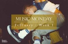 Music Monday: February Week 1