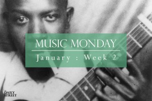 Music Monday: January Week 2