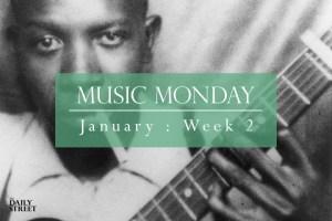 Music Monday: January Week 2