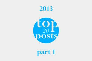 Top 20 Popular Posts of 2013 (Part 1)