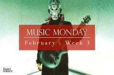 Music Monday: February Week 3